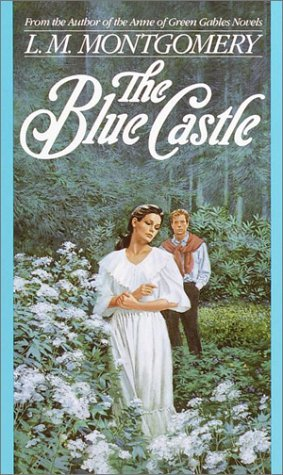 Read    The Blue Castle by Lucy Maud Montgomery